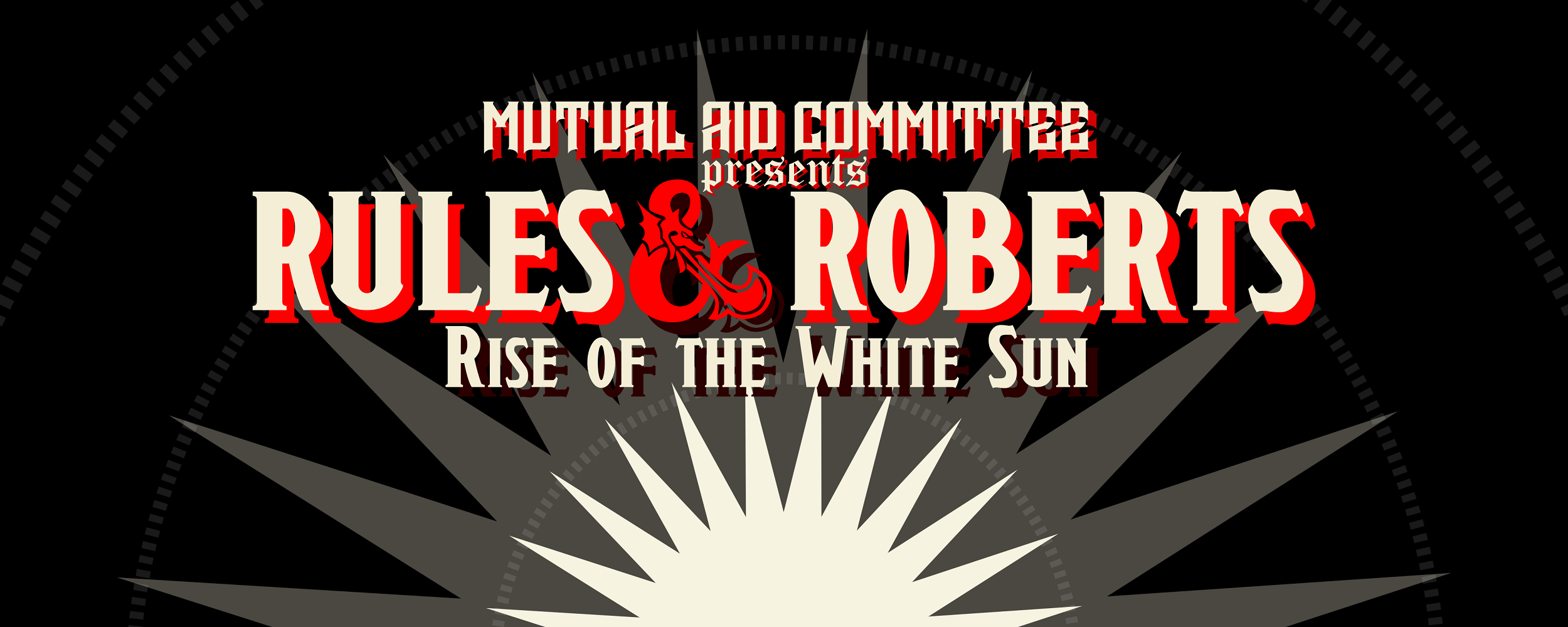 Rules and Roberts: Rise of the White Sun- a game to learn parlimentary procedure with the Mutual Aid Committee.